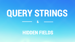 Query Strings & Hidden Fields